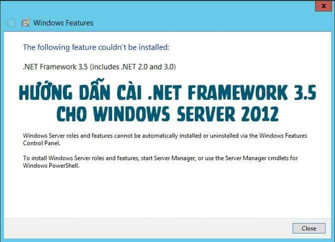 Hướng dẫn cài net framework 3.5 cho windows server 2012