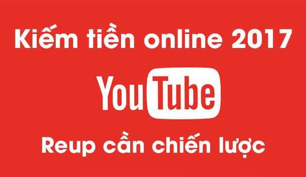 Kiếm tiền online youtube 2017